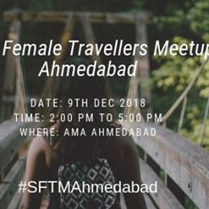 Solo Female Travellers Meetup - Ahmedabad