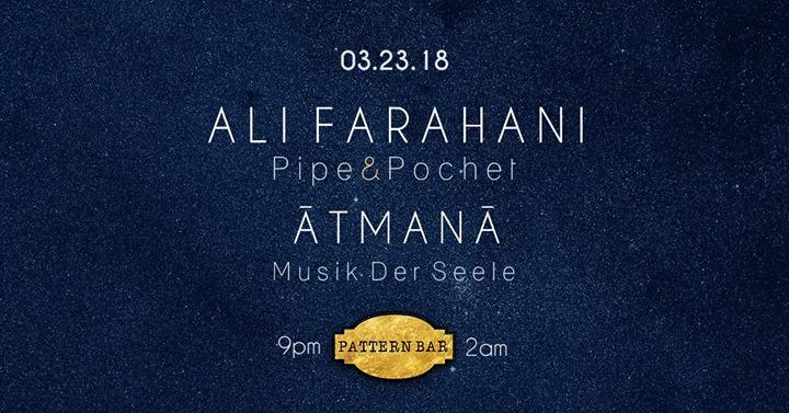 Pattern Bar Presents Ali Farahani - Atmana