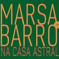 Marsa  Barro na Casa Astral (Recife)