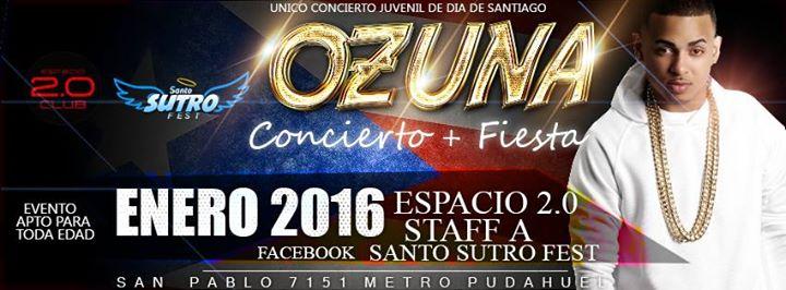 Ozuna concierto fiesta toda edad espacio 2 0 santo sutro for Conciertos en santiago 2016