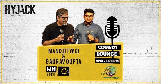 Comedy Night w Manish Tyagi & Gaurav Gupta at Hyjack cafe