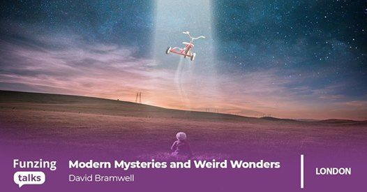 Modern Mysteries and Weird Wonders
