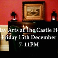 Friday Arts at The Castle Hotel - Friday 15th December from 7PM