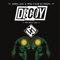 The Decoy - Miami Monroe  Plus local support