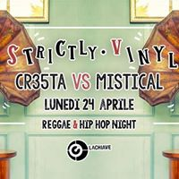 Strictly Vinyl  Cr35sta vs Mistical  Lun 24 La Chiave