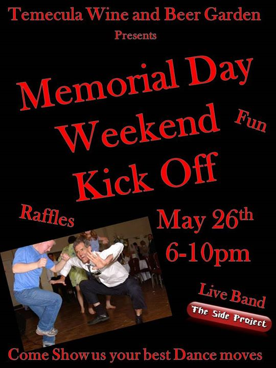 Memorial Day Weekend Kick Off At Temecula Wine And Beer Garden Temecula