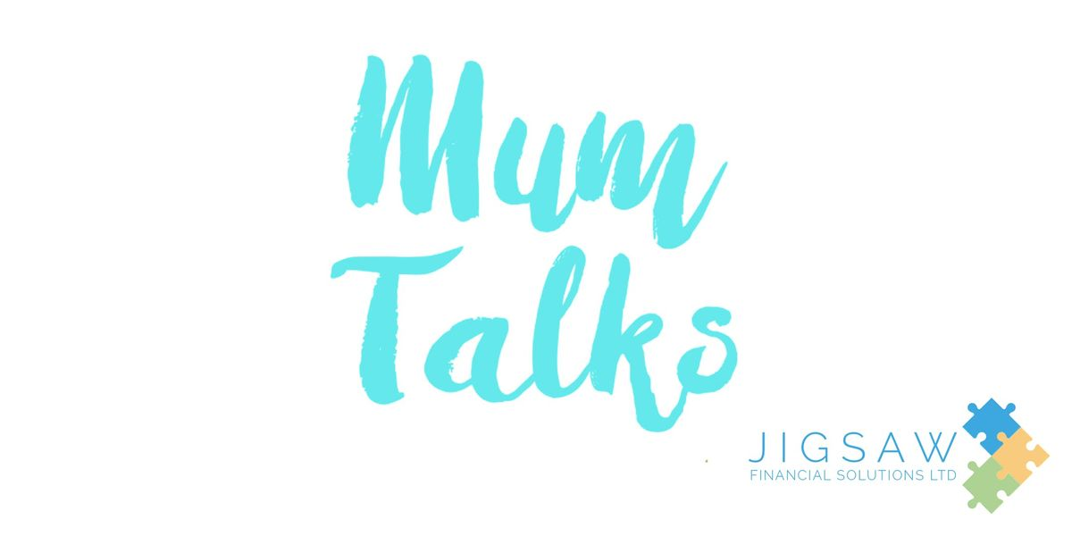 Mum Talks Business Masterclass in Partnership with Jigsaw Financial Solutions