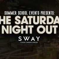 Summer School Saturday Night Out  Sway Covent Garden