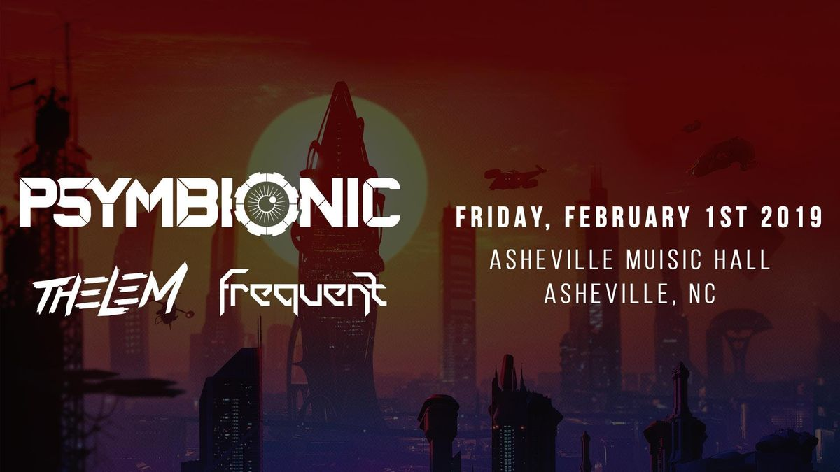 Psymbionic  Thelem & Frequent  Asheville Music Hall
