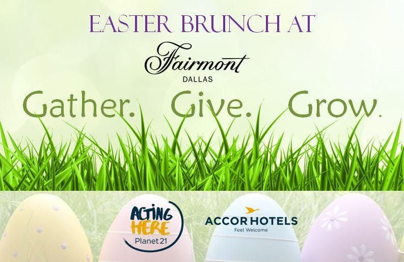 Easter Brunch at The Fairmont Dallas - Gather. Give. Grow.