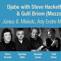 Djabe with Steve Hackett &amp Gulli Briem koncert - Miskolc