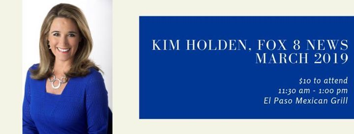 March Meeting with special guest Kim Holden, Fox 8 News at