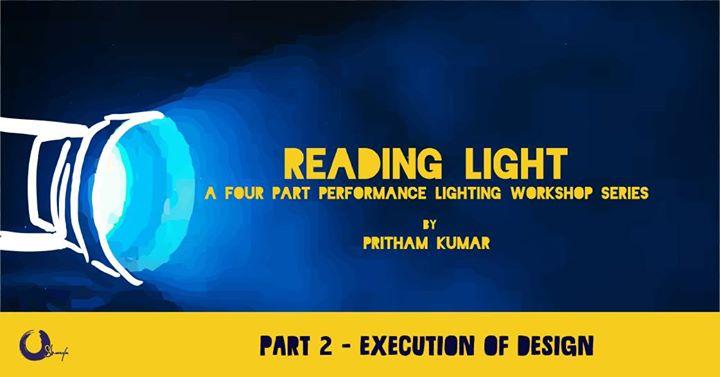 Reading Light (Level 2)  A Workshop by Pritham Kumar