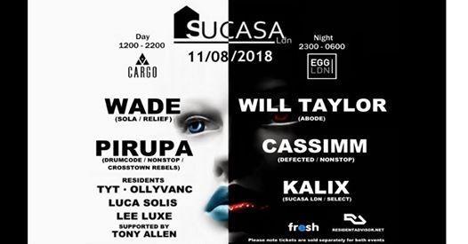 SucasaLdn (Day & Night) with Wade Pirupa Cassimm Will Taylor