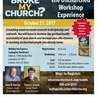 Who Broke My Church Reaching the Unchurched Workshop Experience