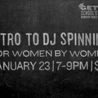 Get Schoold Intro to DJ Spinning For Women By Women