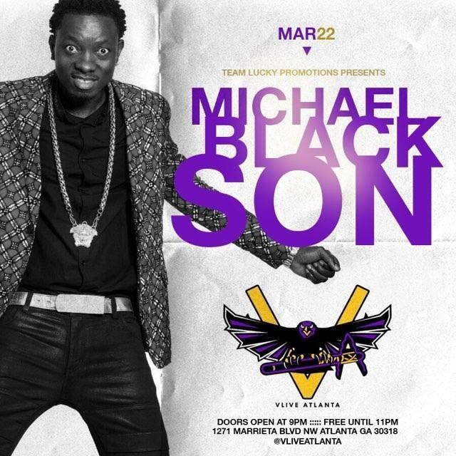 MICHAEL BLACKSON LIVE AT VLIVE THIS FRI MARCH 22ND FREE VIP ADMISSION TICKETS GOOD UNTIL 11PM