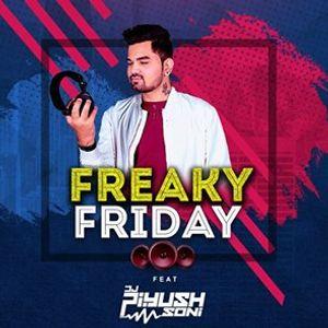 Freaky Friday feat DJ Piyush