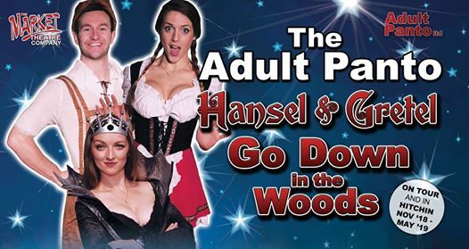 The Adult Panto - Hansel & Gretel Go Down in the Woods