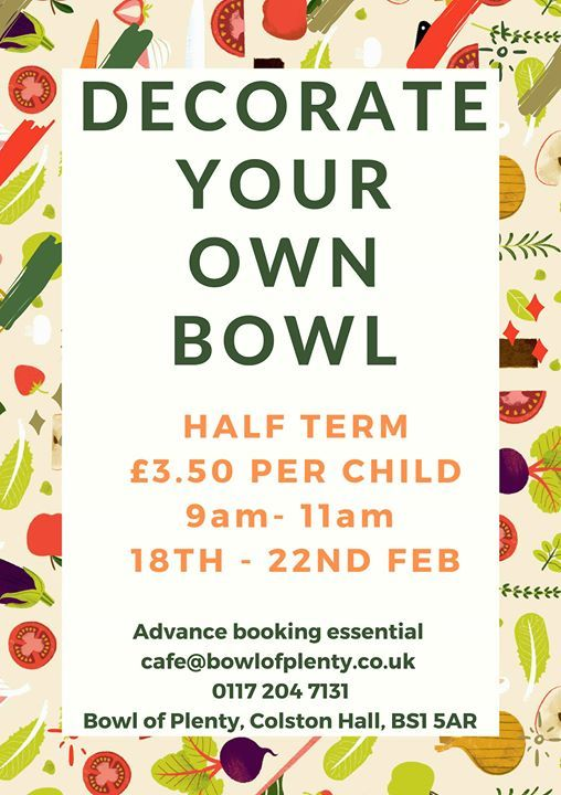 Decorate your own bowl of plenty 3.50 per person