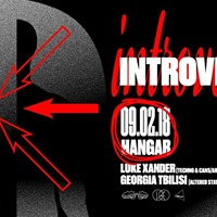Introversion [Arts] at Hangar w Techno &amp Cans x Research