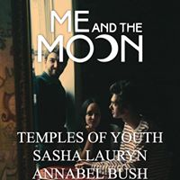 Me and The Moon  Temples of Youth  special Guests