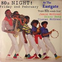 80s Night in The Eastgate