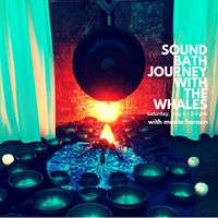 Sound Bath Journey with the Whales