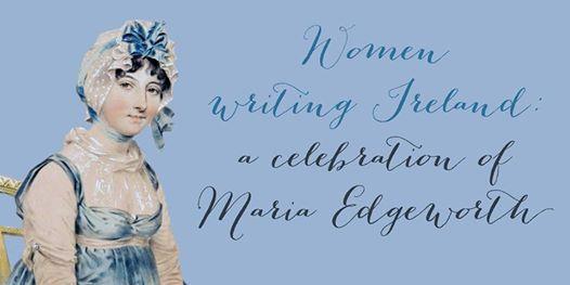 Women Writing Ireland - A celebration of Maria Edgeworth