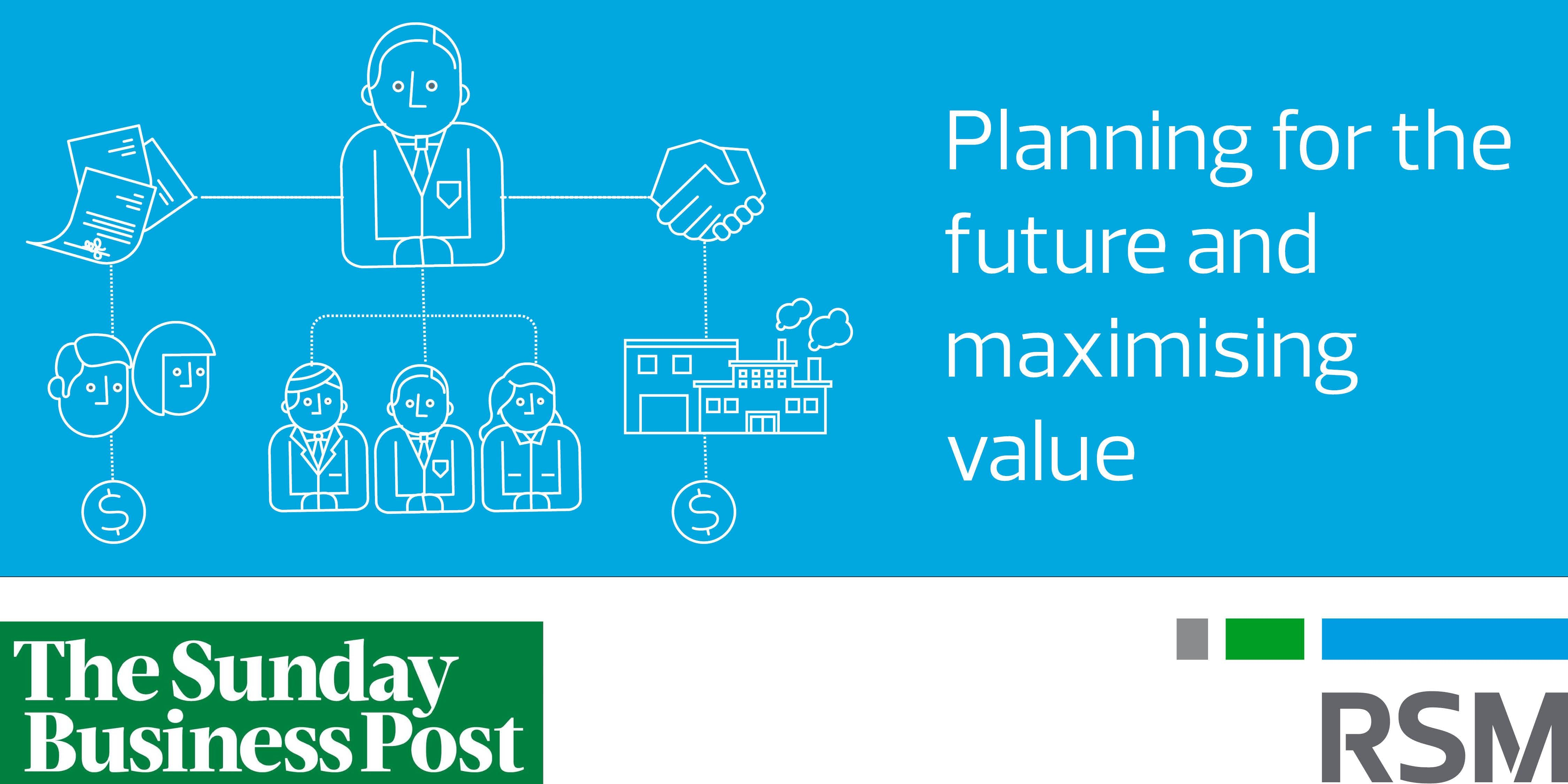 Planning for the future and maximising value