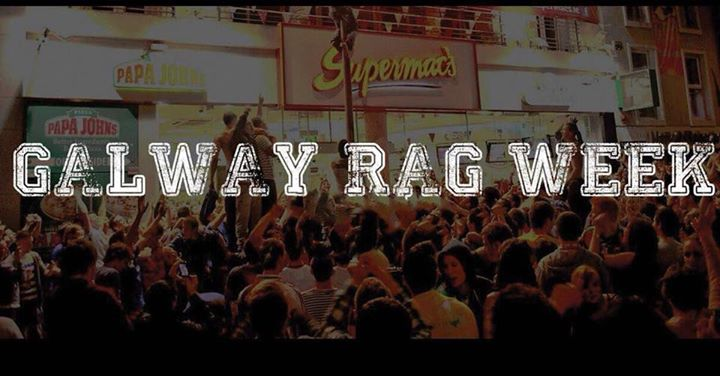 Galway Rag Week 2018 - Click Going for Guestlist xo
