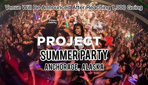 Project X Summer Party (Alaska)