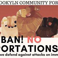 No Ban No Deportations Brooklyn Community Forum on Immigration