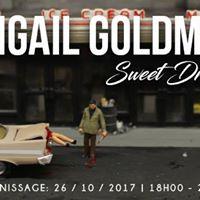 Sweet Dreams A Solo Exhibition by Abigail Goldman