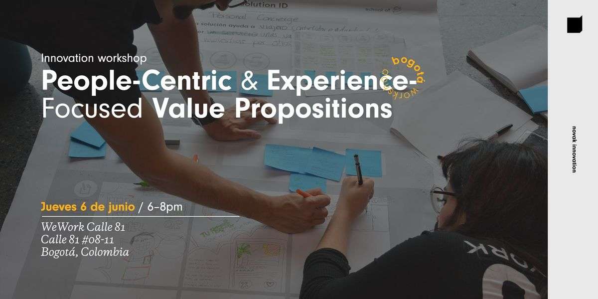 Innovation Workshop Bogot Colombia People Centric & Experience Focused Value Propositions