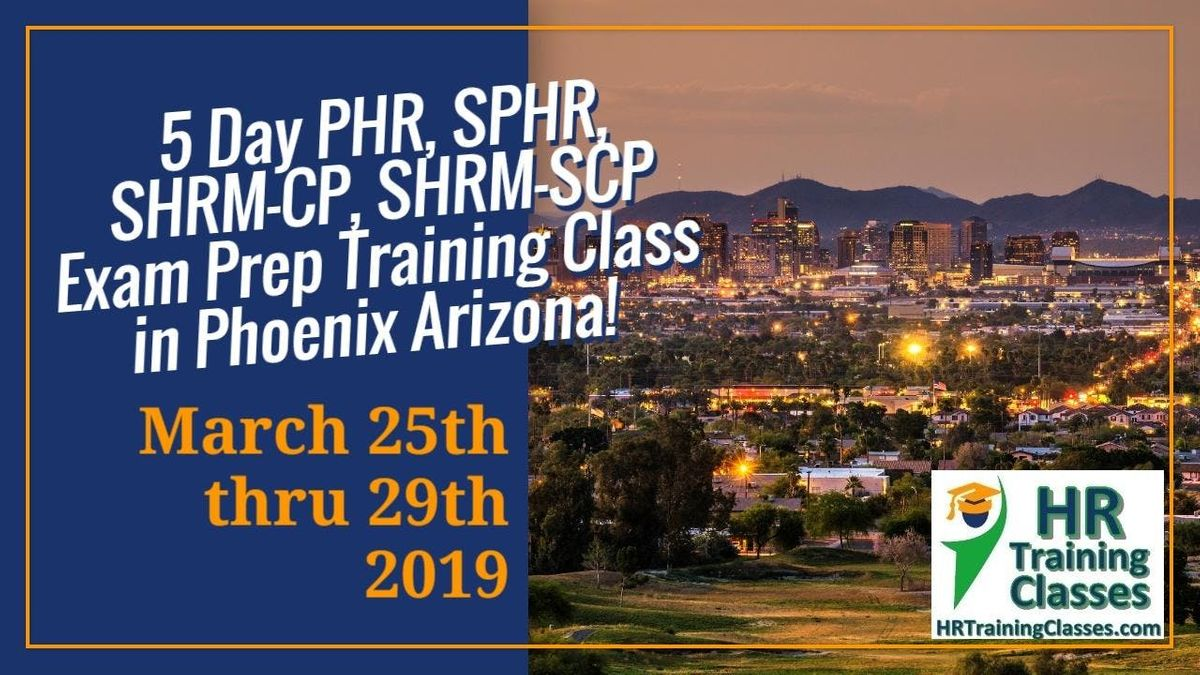 5 Day Phr Sphr Shrm Cp And Shrm Scp Exam Prep Training Course In