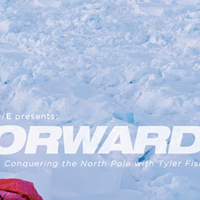 Forward Conquering the North Pole with Tyler Fish