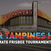 Freakshow and Rascals Present Our Tampines Hub Ultimate Frisbee Tournament
