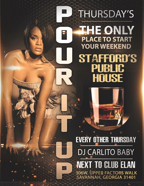 Pour it Up  Staffords Public House with DJ CarlitoBaby