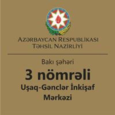 Bakı ş. 3 nömrəli Uşaq-Gənclər İnkişaf Mərkəzi