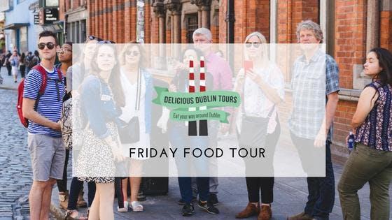 Delicious Dublin Tour (Fridays)