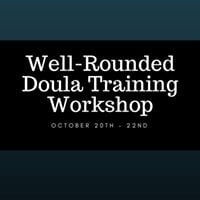 Well-Rounded Doula Training Workshop