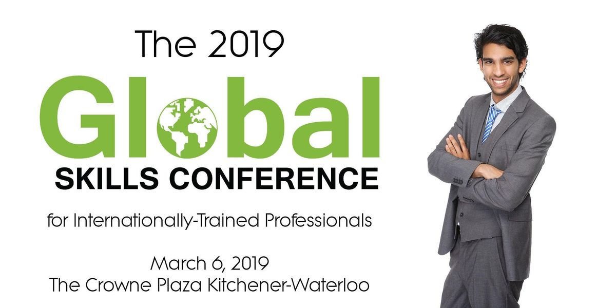 The 2019 Global Skills Conference for Internationally-Trained Professionals