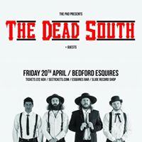 Sold Out The Dead South  guests 20th Apr Bedford Esquires