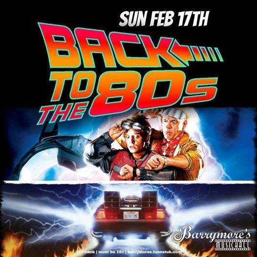 Long Weekend 80s Sunday at Barrymores  Sunday February 17th