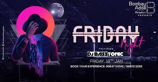 Friday Night Ft. DJ BASS TONIC