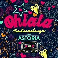 Oh La La The all new Saturdays at The Astoria