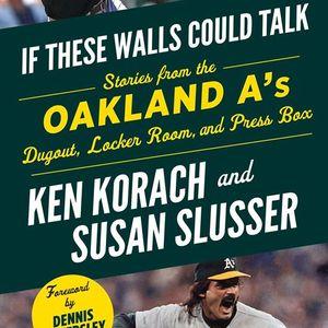 Ken Korach and Susan Slusser Stories from the Oakland As