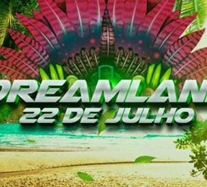 Dream Land Open Air - 22 de Julho.