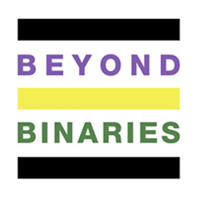 Beyond Binaries